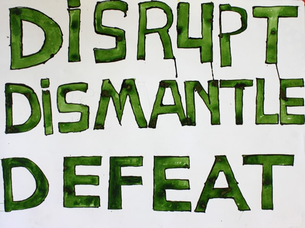 'Disrupt, Dismantle, Defeat', 2011, 56 x 76 cm